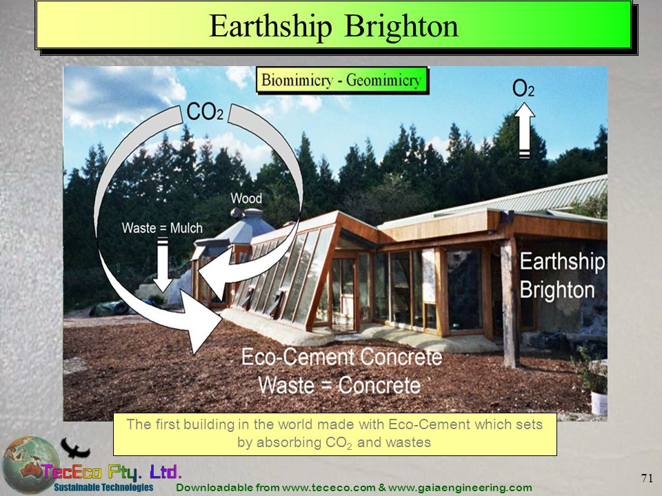 Downloadable from www.tececo.com & www.gaiaengineering.com 71 Earthship Brighton The first building in the world made with Eco-Cement which sets by ab