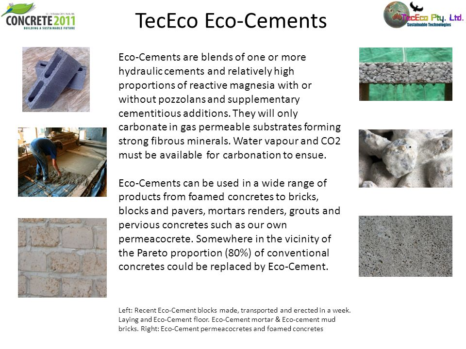 TecEco Eco-Cements Left: Recent Eco-Cement blocks made, transported and erected in a week. Laying and Eco-Cement floor. Eco-Cement mortar & Eco-cement