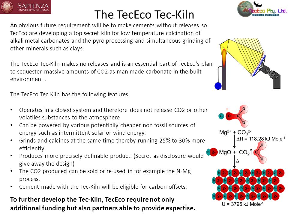 The TecEco Tec-Kiln An obvious future requirement will be to make cements without releases so TecEco are developing a top secret kiln for low temperat