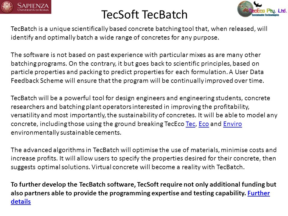 TecSoft TecBatch TecBatch is a unique scientifically based concrete batching tool that, when released, will identify and optimally batch a wide range