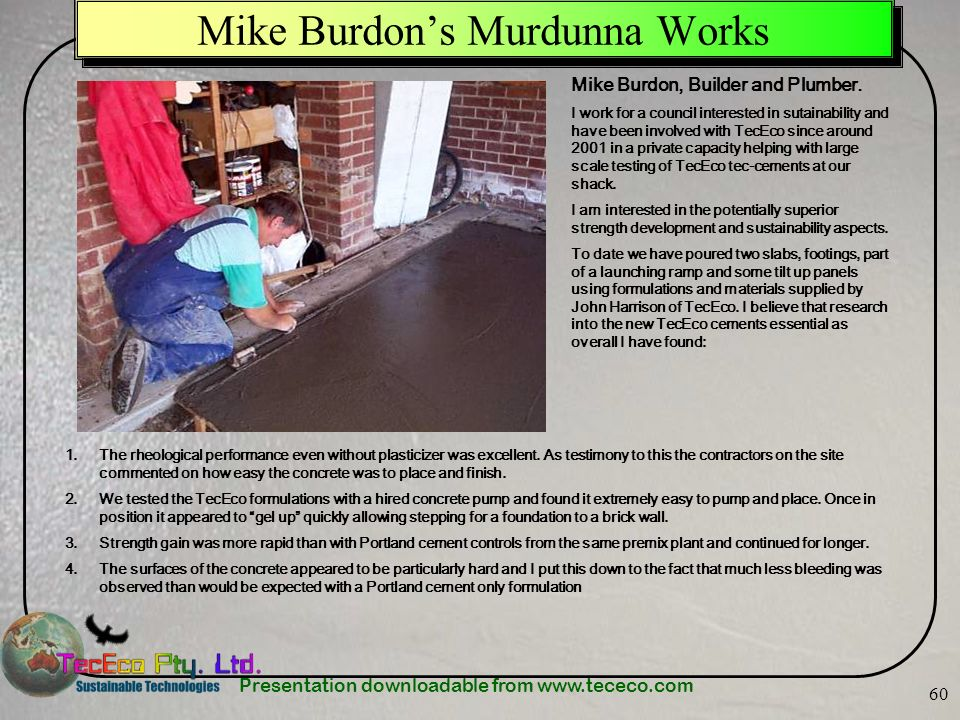 Presentation downloadable from www.tececo.com 60 Mike Burdons Murdunna Works Mike Burdon, Builder and Plumber. I work for a council interested in suta