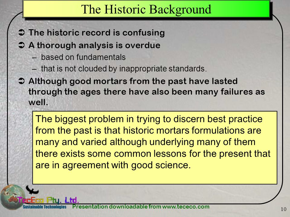 Presentation downloadable from www.tececo.com 10 The Historic Background The historic record is confusing A thorough analysis is overdue –based on fundamentals –that is not clouded by inappropriate standards.