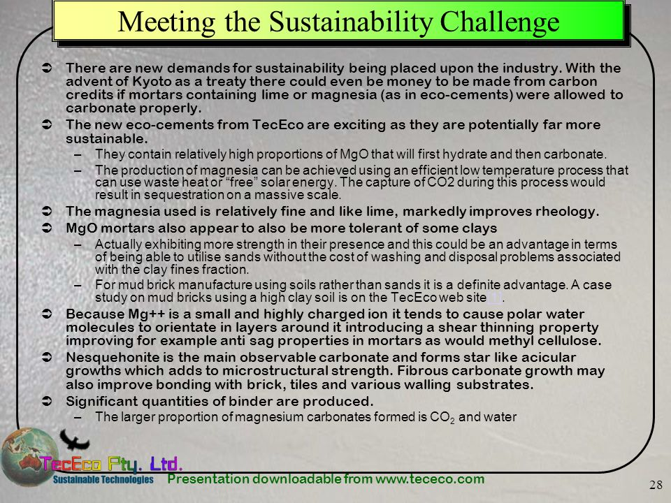 Presentation downloadable from www.tececo.com 28 Meeting the Sustainability Challenge There are new demands for sustainability being placed upon the i