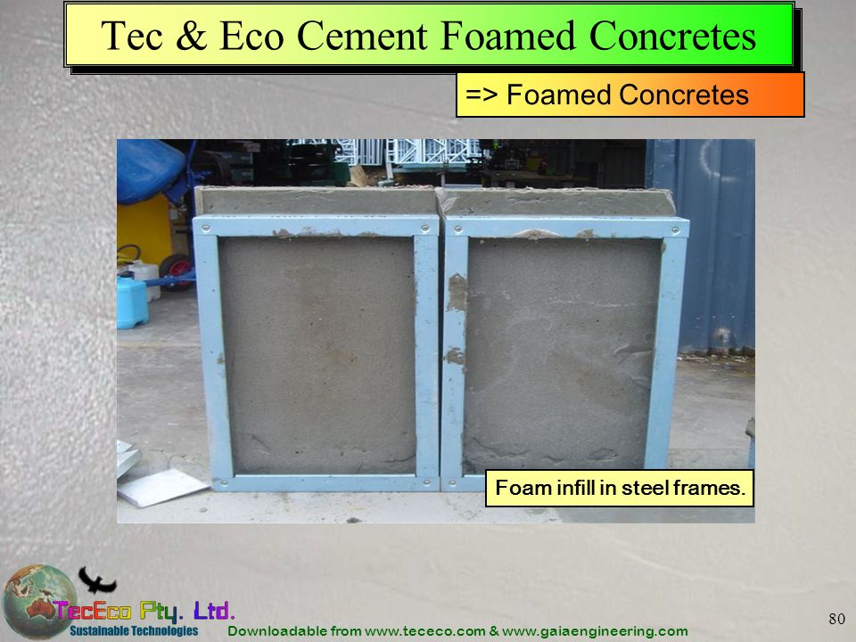 Downloadable from www.tececo.com & www.gaiaengineering.com 80 Foam infill in steel frames.