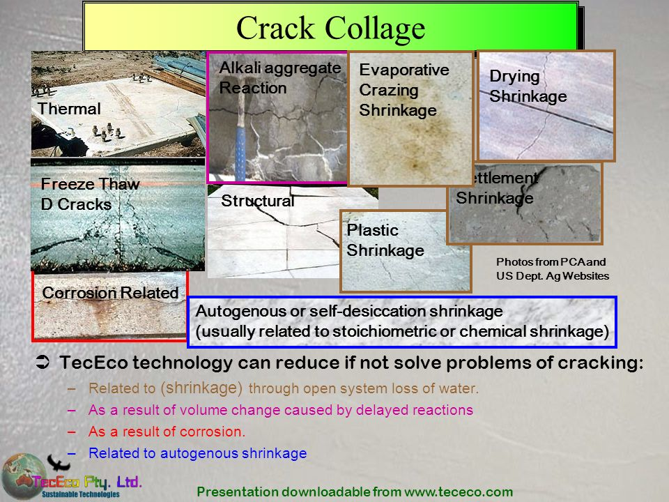 Presentation downloadable from www.tececo.com Crack Collage TecEco technology can reduce if not solve problems of cracking: –Related to (shrinkage) th