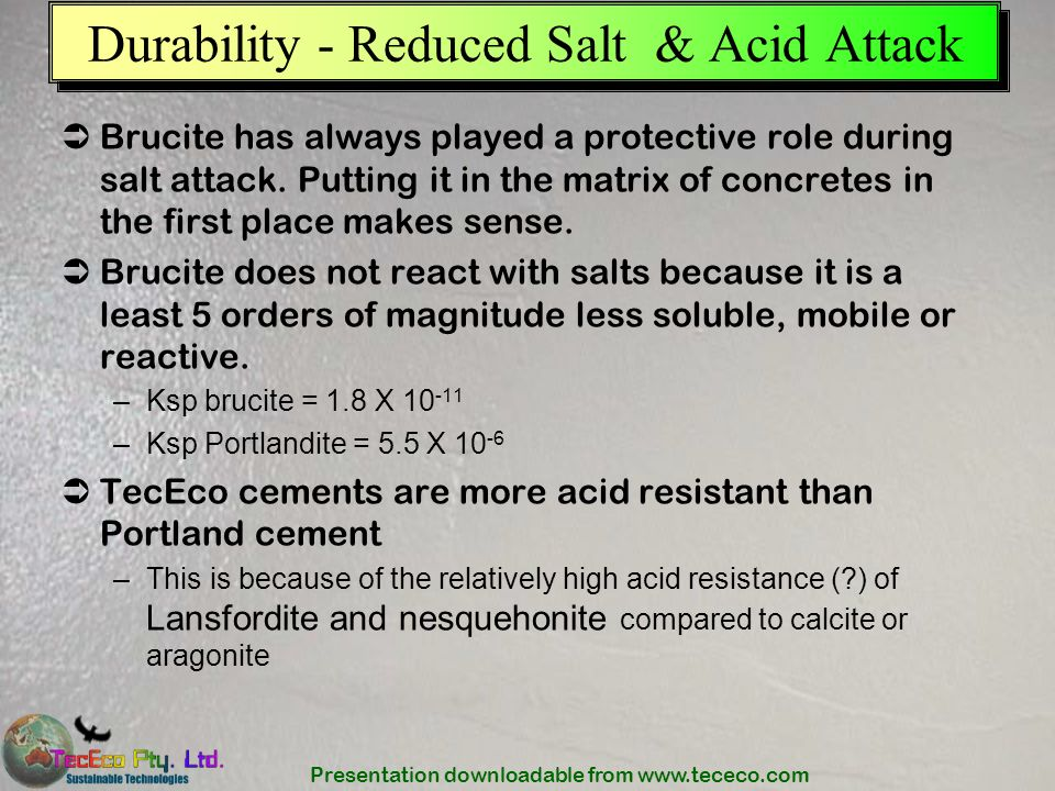 Presentation downloadable from www.tececo.com Brucite has always played a protective role during salt attack. Putting it in the matrix of concretes in
