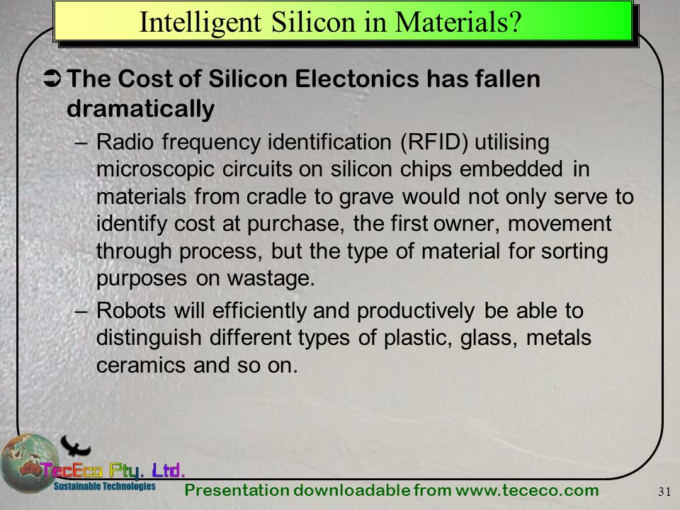 Presentation downloadable from   31 Intelligent Silicon in Materials.