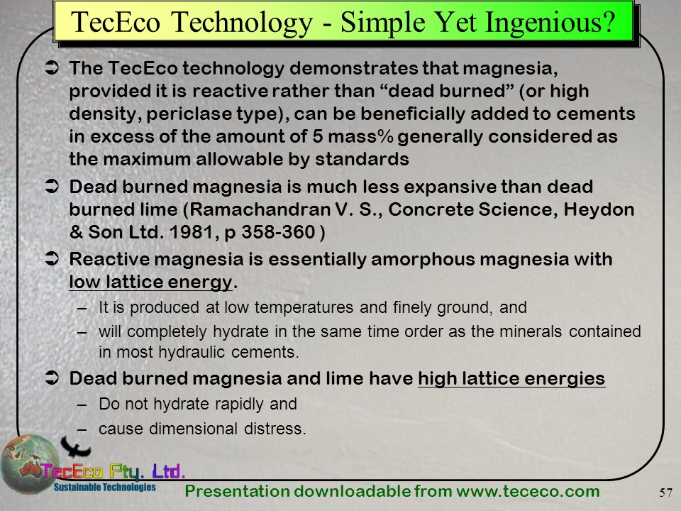 Presentation downloadable from   57 TecEco Technology - Simple Yet Ingenious.