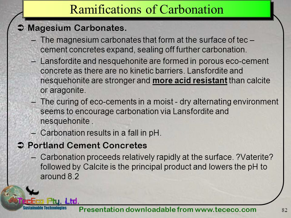 Presentation downloadable from   82 Ramifications of Carbonation Magesium Carbonates.