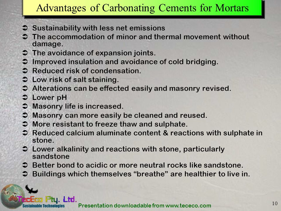 Presentation downloadable from www.tececo.com 10 Advantages of Carbonating Cements for Mortars Sustainability with less net emissions The accommodatio