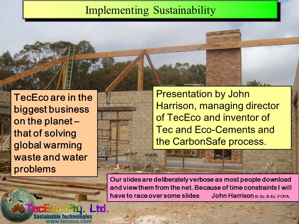 Presentation downloadable from www.tececo.com 1 Implementing Sustainability Our slides are deliberately verbose as most people download and view them