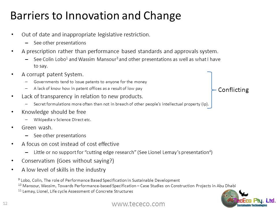 Barriers to Innovation and Change Out of date and inappropriate legislative restriction. – See other presentations A prescription rather than performa