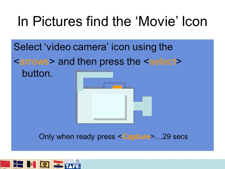 In Pictures find the Movie Icon Select video camera icon using the and then press the button. Only when ready press …29 secs