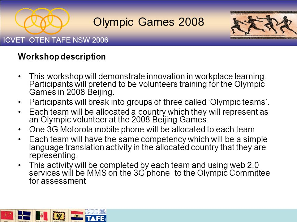 Workshop description This workshop will demonstrate innovation in workplace learning. Participants will pretend to be volunteers training for the Olym