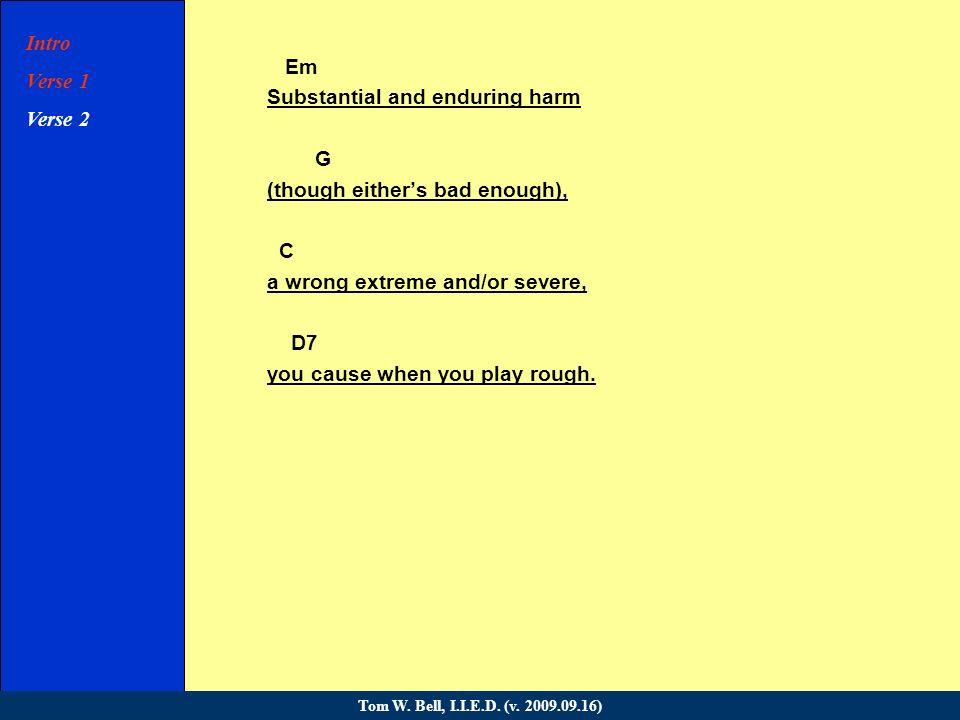 Em (let ring) Intro Verse 1 Verse 2 Verse 3 Verse 4 Chorus Verse 5 Verse 6 Chorus Bridge Verse 7 Verse 8 Chorus Coda Tom W.