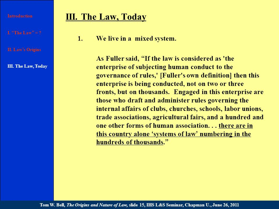 II. The Origins of the Law 6.States never entirely quashed competition among legal systems, however. Introduction I. The Law = ? II. Law s Origins III