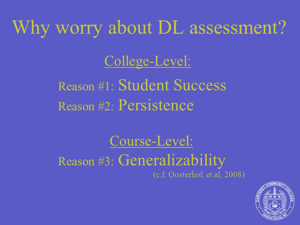 Why worry about DL assessment.