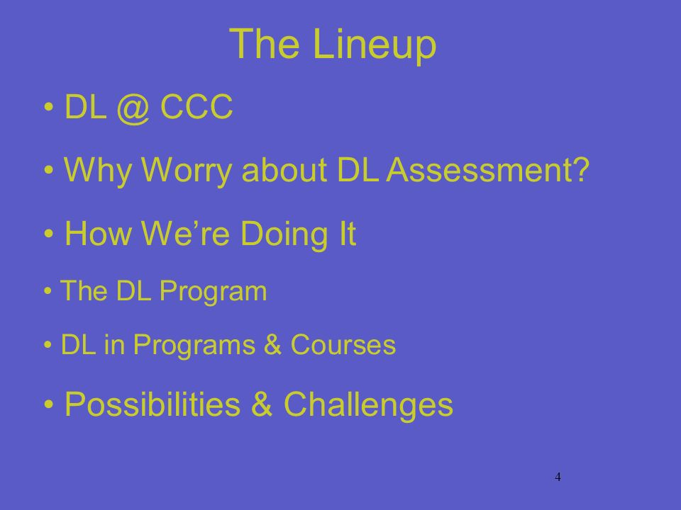 4 The Lineup CCC Why Worry about DL Assessment.