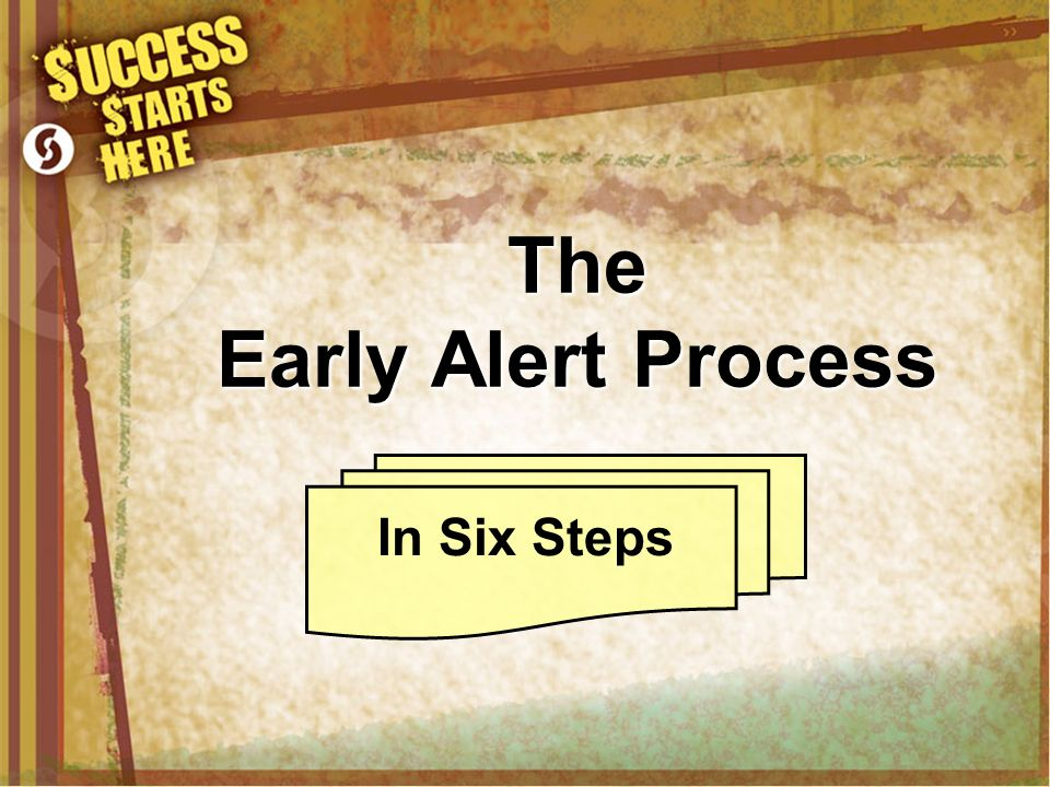 The Early Alert Process In Six Steps
