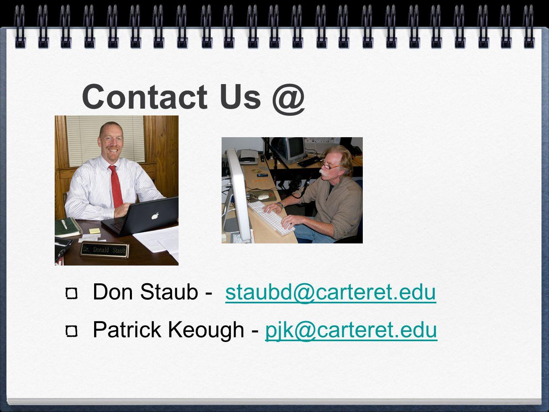 Contact Us @ Don Staub - staubd@carteret.edustaubd@carteret.edu Patrick Keough - pjk@carteret.edupjk@carteret.edu