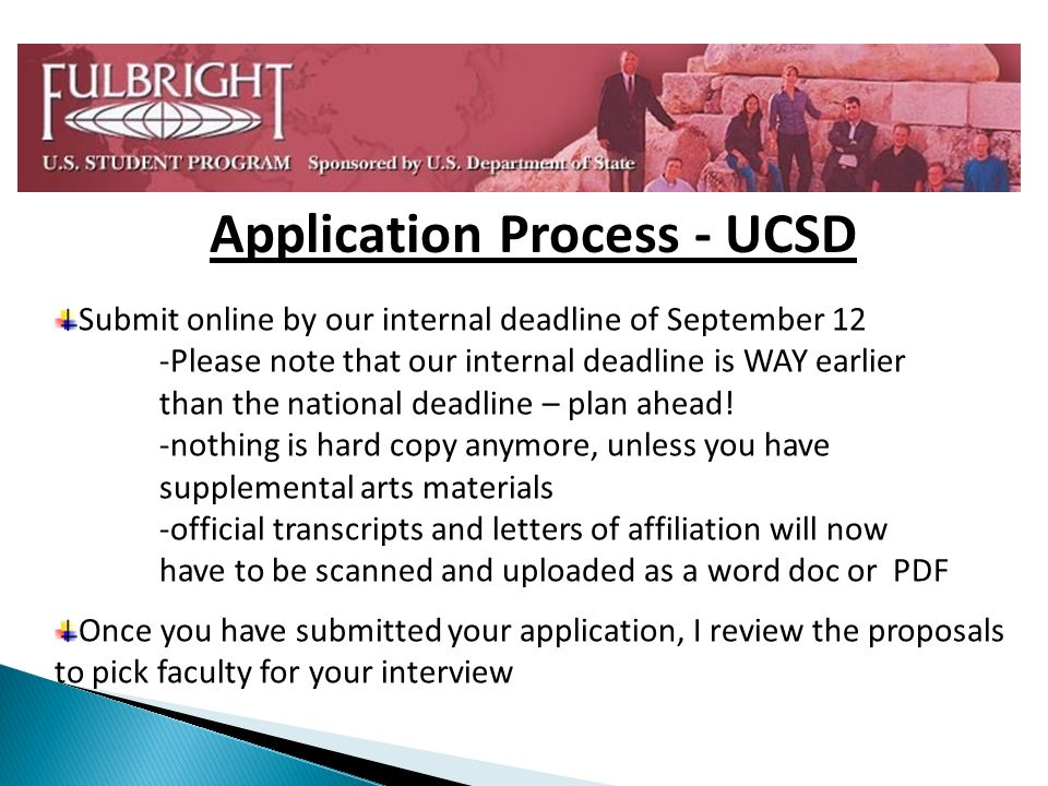 Application Process - UCSD Submit online by our internal deadline of September 12 -Please note that our internal deadline is WAY earlier than the national deadline – plan ahead.