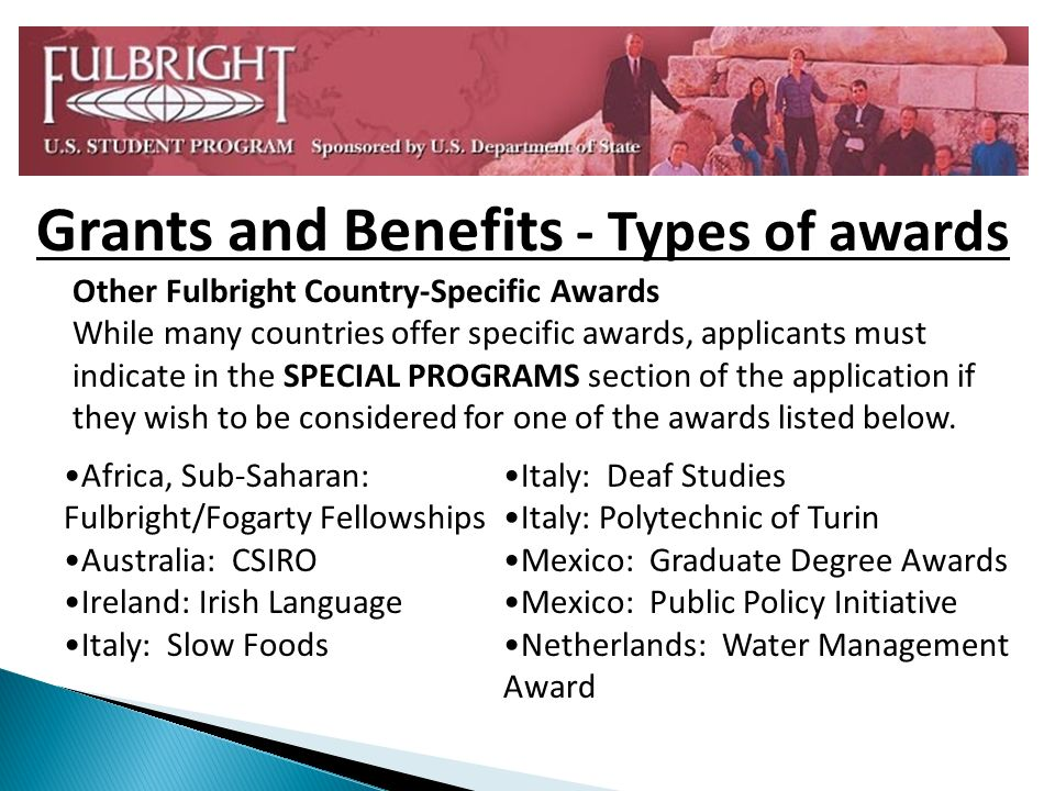 Other Fulbright Country-Specific Awards While many countries offer specific awards, applicants must indicate in the SPECIAL PROGRAMS section of the ap