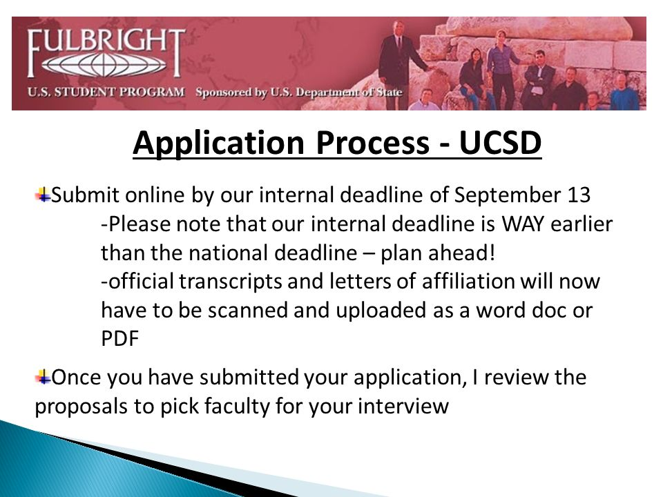 Application Process - UCSD Submit online by our internal deadline of September 13 -Please note that our internal deadline is WAY earlier than the national deadline – plan ahead.