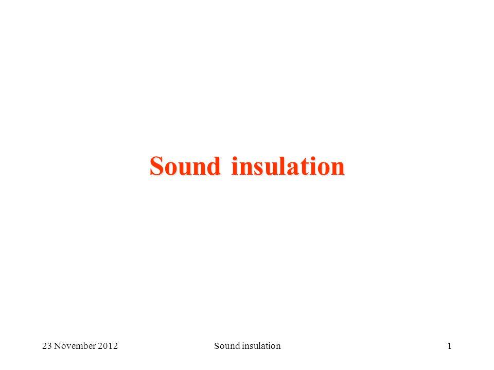 23 November 2012Sound insulation1