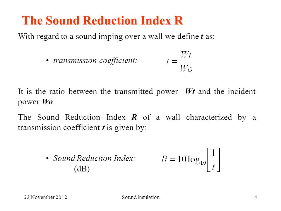 23 November 2012Sound insulation5 Change of R with frequency 4 different frequency ranges can be identified: Rigidity region, R drops by 6 dB/octave.