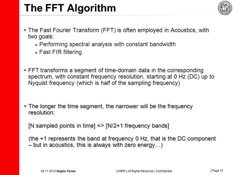 | Page 9 09.11.2012 Angelo Farina UNIPR | All Rights Reserved | Confidential IIR Filtering (Infinite Impulse Response) Alternatively, the filtering ca