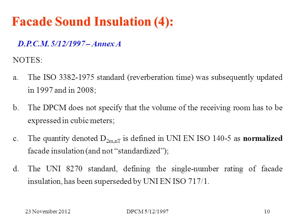 23 November 2012DPCM 5/12/ Facade Sound Insulation (4): D.P.C.M.
