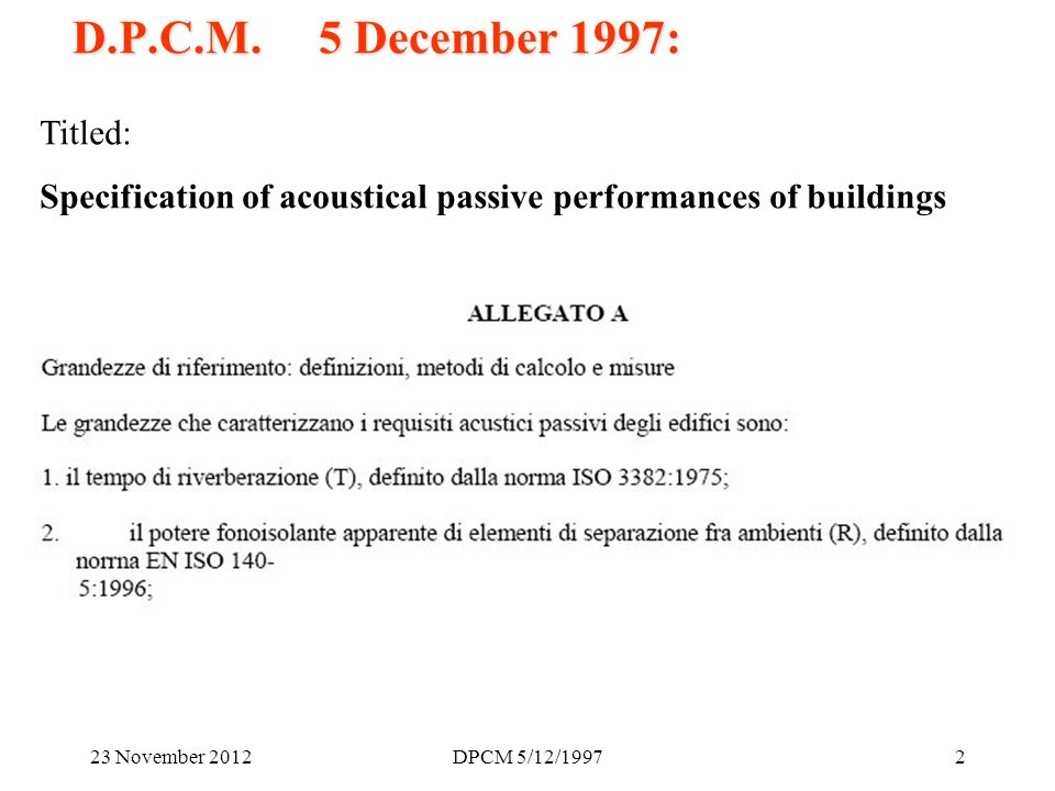 23 November 2012DPCM 5/12/199713 Sound insulation of internal partitions Attention.