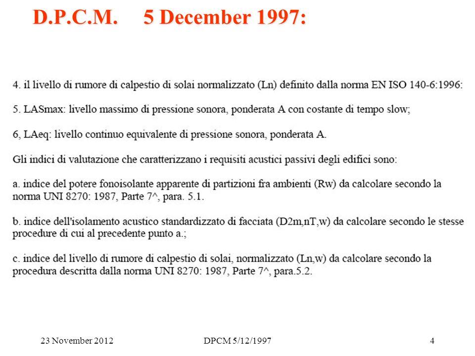 23 November 2012DPCM 5/12/19974 D.P.C.M. 5 December 1997: