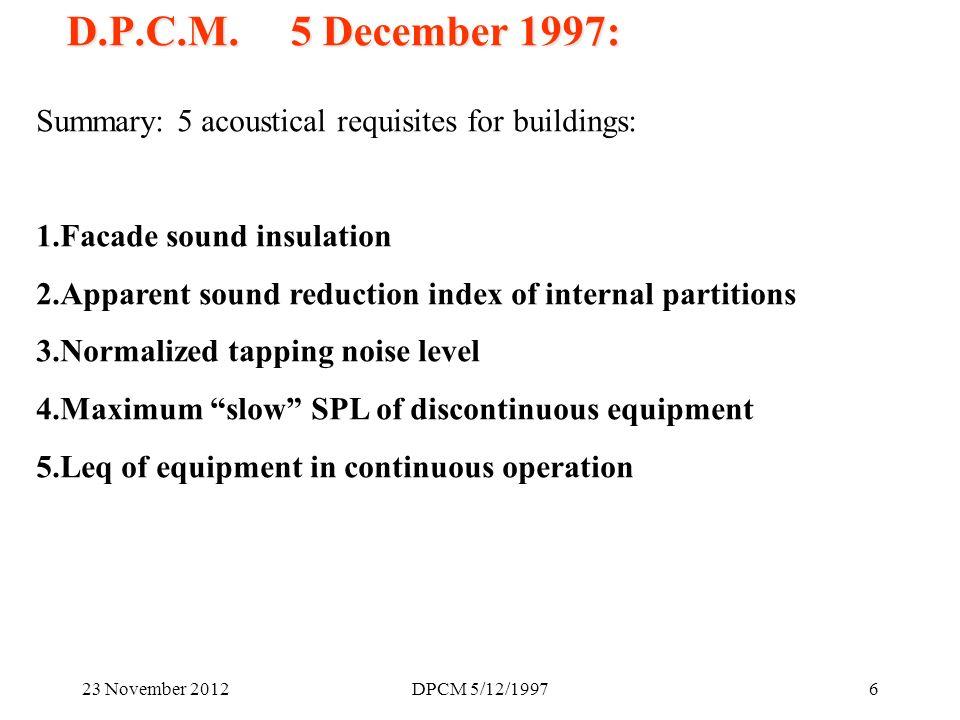 23 November 2012DPCM 5/12/199717 Sound insulation of internal partitions (5):
