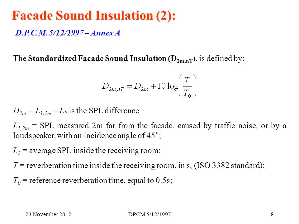 23 November 2012DPCM 5/12/19978 Facade Sound Insulation (2): D.P.C.M.