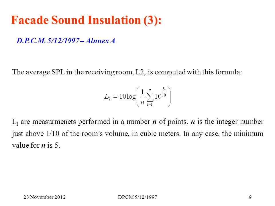 23 November 2012DPCM 5/12/19979 Facade Sound Insulation (3): D.P.C.M.