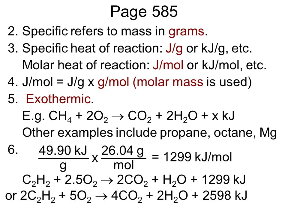 2.Specific refers to mass in grams.3.Specific heat of reaction: J/g or kJ/g, etc.