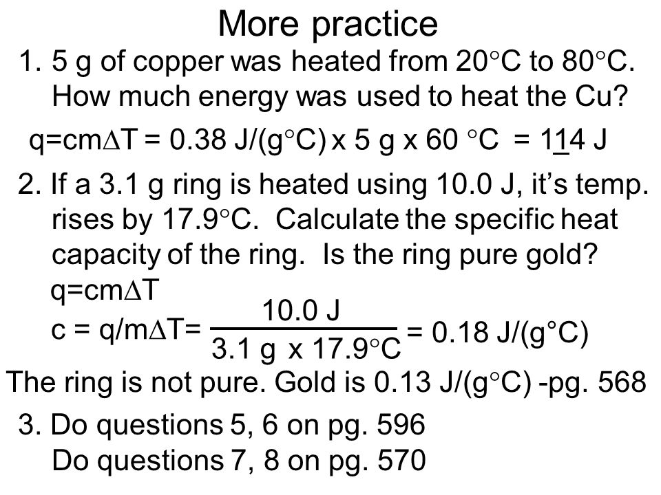 More practice 1.5 g of copper was heated from 20 C to 80 C.