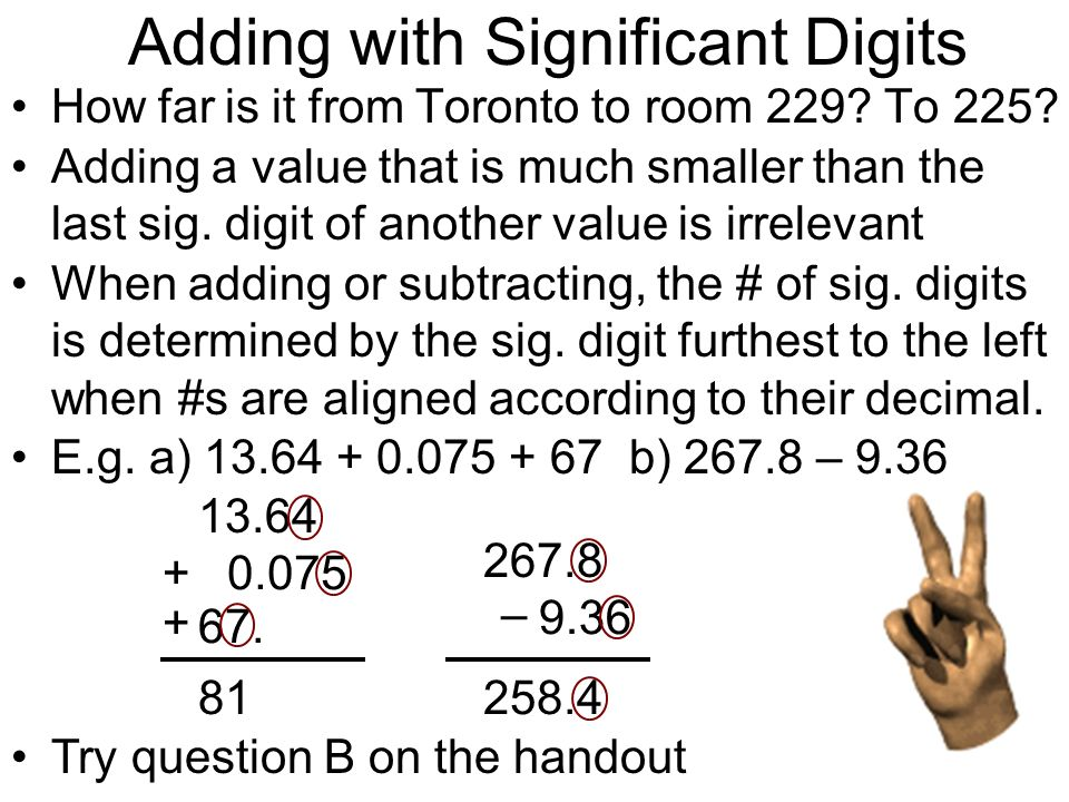 Adding with Significant Digits How far is it from Toronto to room 229.
