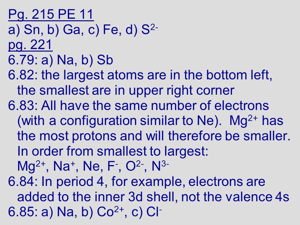 Pg.215 PE 11 a) Sn, b) Ga, c) Fe, d) S 2- pg.