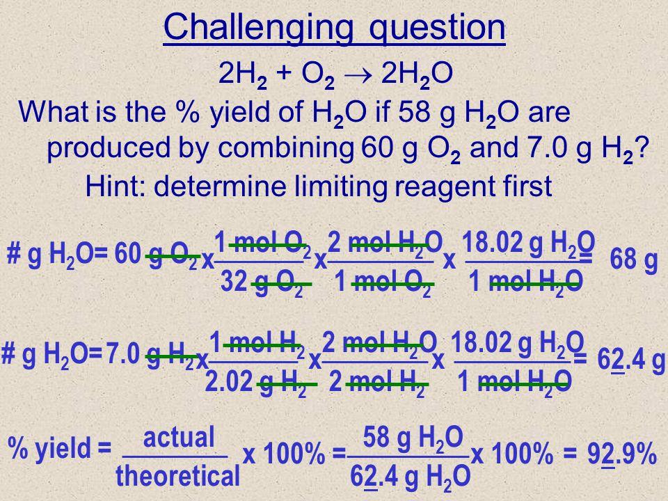 4) 2KClO 3 2KCl + 3O 2 a) b) c) Answers 3 mol O 2 2 mol KClO 3 x # g O 2 = (also works if you use mol O 2 ) 5.00 g KClO 3 1.958 g= 32 g O 2 1 mol O 2