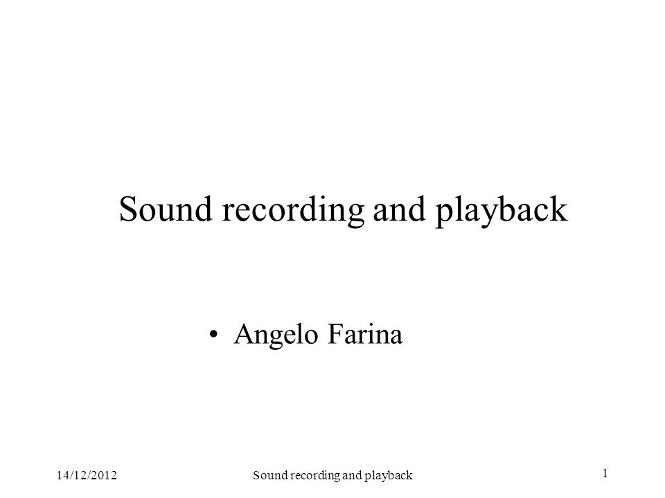14/12/2012Sound recording and playback 1 Angelo Farina