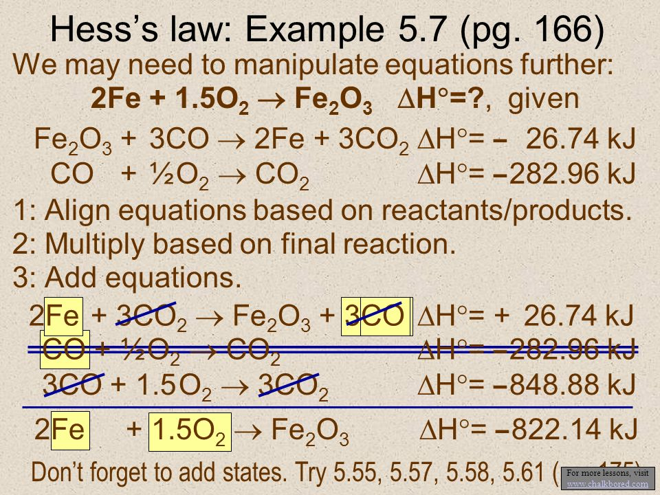 5.52 (pg. 175) NO(g) ½ N 2 (g) + ½ O 2 (g) H = – 90.37 kJ ½ N 2 (g) + O 2 (g) NO 2 (g) H = + 33.8 kJ NO(g) + ½ O 2 (g) NO 2 (g) Reactants Products Int