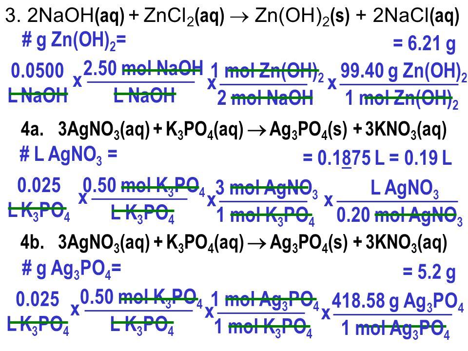 1 mol Al(OH) 3 1 mol Al(NO 3 ) 3 x # g Al(OH) 3 = 0.550 L Al(NO 3 ) 3 21.4 g Al(OH) 3 = 77.98 g Al(OH) 3 1 mol Al(OH) 3 x 0.500 mol Al(NO 3 ) 3 L Al(NO 3 ) 3 x 5.