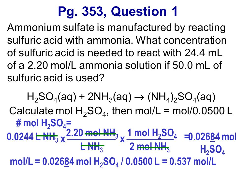 Ammonium sulfate is manufactured by reacting sulfuric acid with ammonia. What concentration of sulfuric acid is needed to react with 24.4 mL of a 2.20