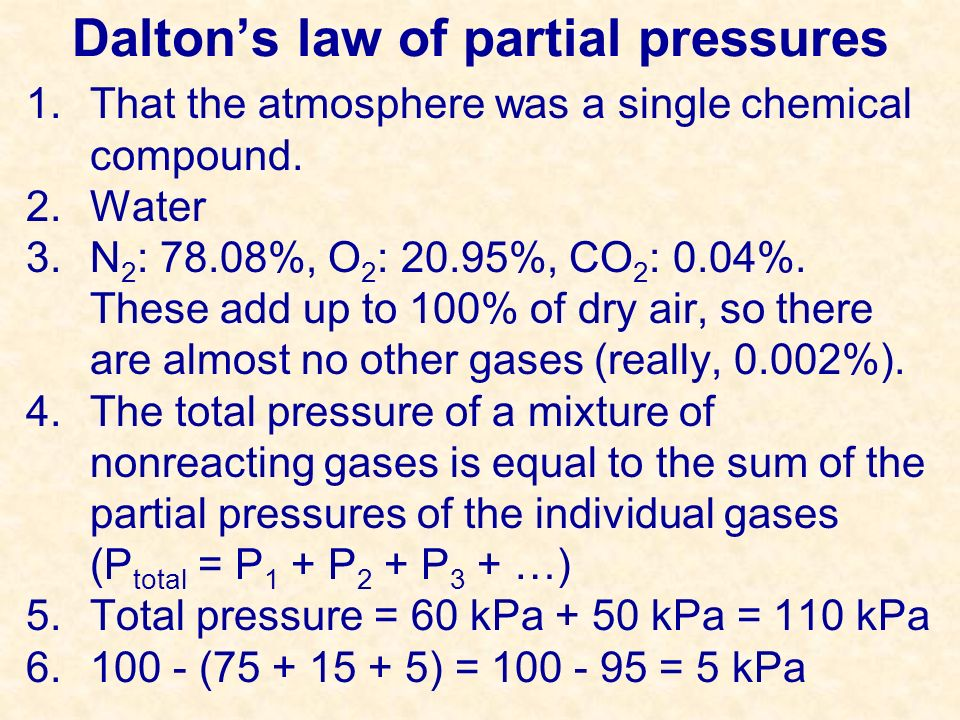 Daltons law of partial pressures Read pages In the 18 th century what did many scientists believe about the earths atmosphere.
