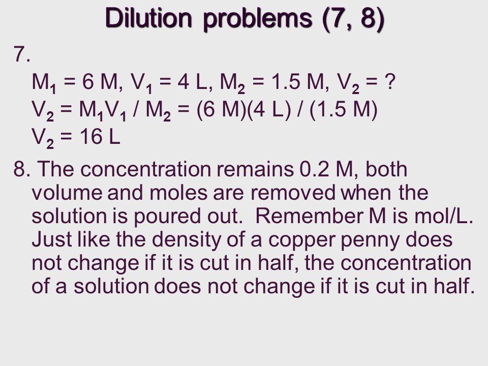 7.M 1 = 6 M, V 1 = 4 L, M 2 = 1.5 M, V 2 = .