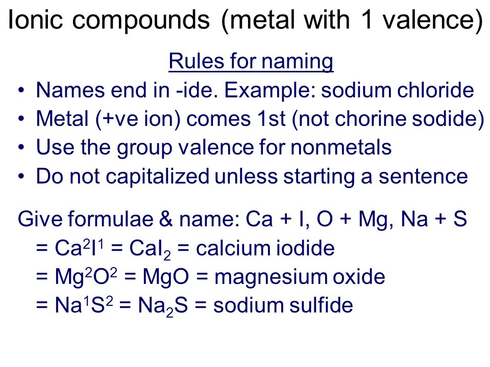 We can determine the formula of a compound by completing Lewis diagrams or via valence Valence is the number of electrons an atom must gain, lose, or