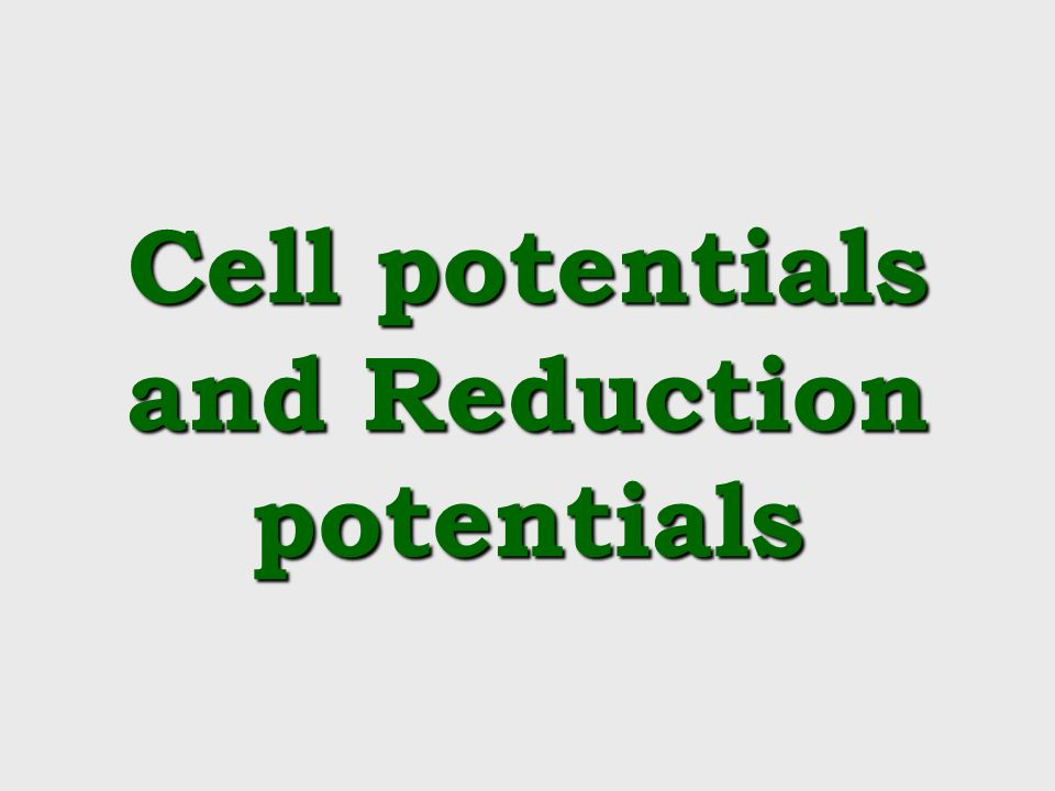 Cell potentials and Reduction potentials