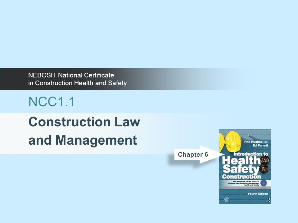 NEBOSH National Certificate in Construction Health and Safety NCC1.1 Construction Law and Management Chapter 6